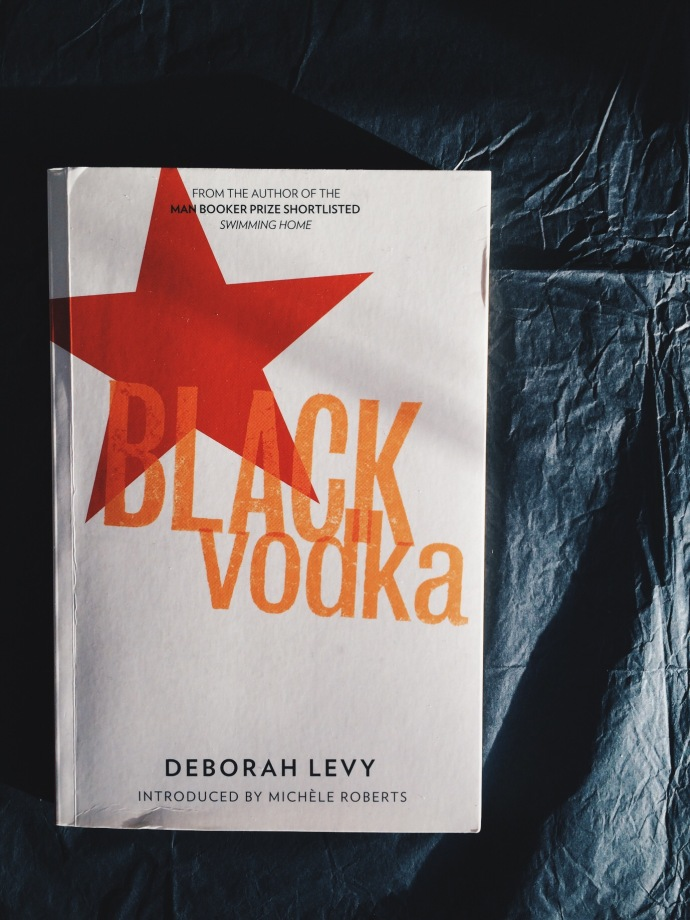 Deborah Levy - Black Vodka
