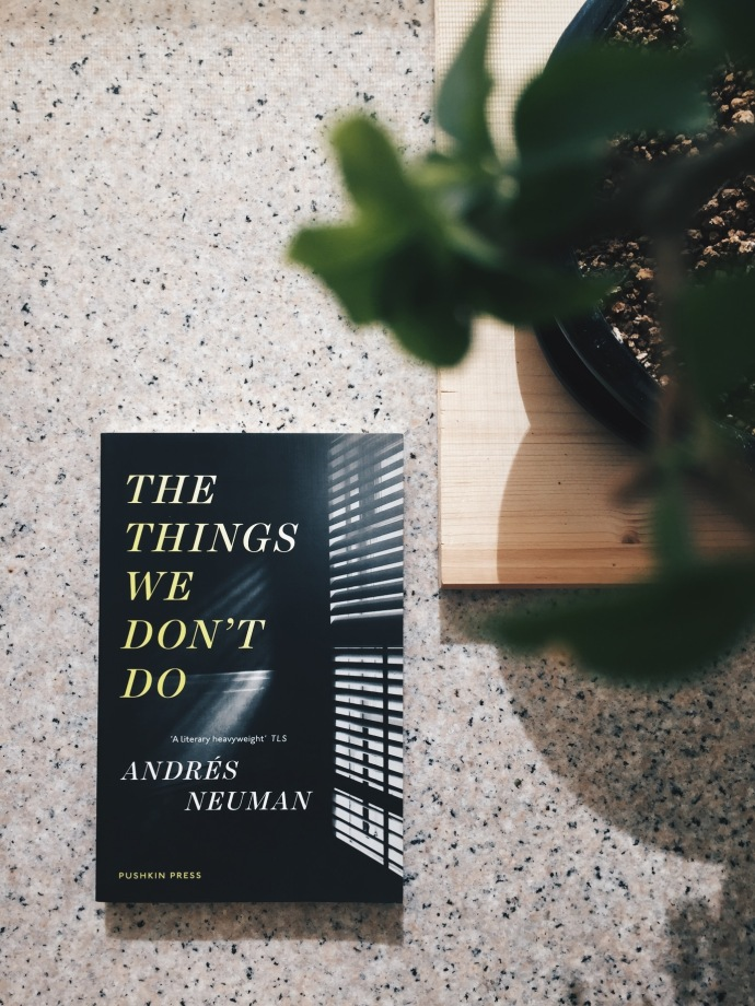 Andres Neuman - The things we don't do